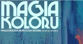 MAGIA KOLORU - wernisaż wystawy Małgorzaty Burcickiej-Kozieł